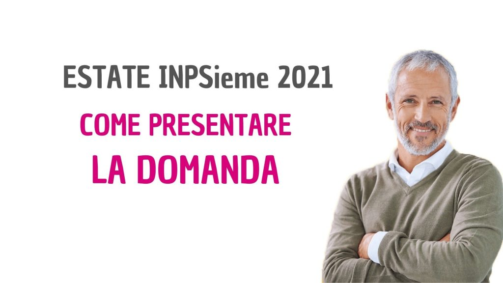 Bando ESTATE INPSieme 2021- Come presentare la Domanda
